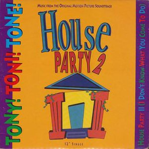 House Party II (I Don't Know What You Come to Do) - Image: Tony Toni Tone House Party II single cover