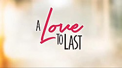 A Love to Last-titlecard.jpg