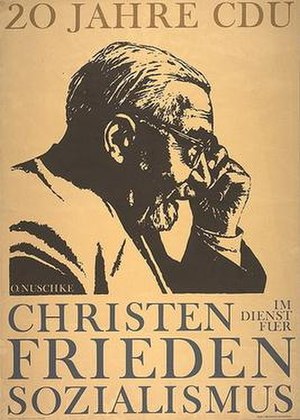 Christian Democratic Union (East Germany) - CDU poster showing Otto Nuschke and reading 20 years of CDU and Christians in service of peace and Socialism