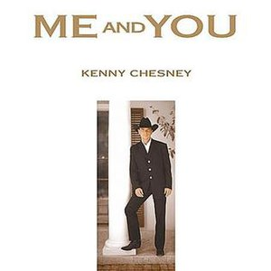 Me and You (Kenny Chesney song) - Image: Chesney Me and You cover