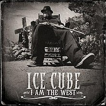Ice Cube - I Am The West (Front Cover).jpg