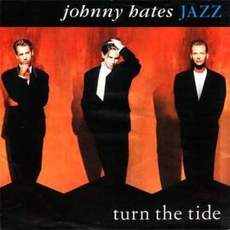 Turn the Tide (Johnny Hates Jazz song) - Image: Johnny Hates Jazz Turnthe Tide