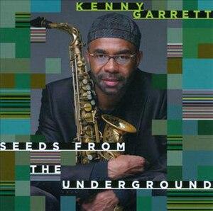 Seeds from the Underground - Image: Kenny Garrett Seeds From The Underground Album Cover