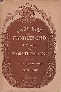 <i>Lark Rise to Candleford</i> Trilogy of semi-autobiographical novels by Flora Thompson