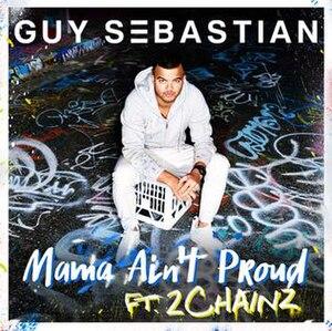 Mama Ain't Proud - Image: Mama Ain't Proud Guy Sebastian