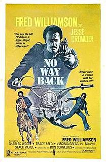 <i>No Way Back</i> (1976 film) 1976 film by Fred Williamson