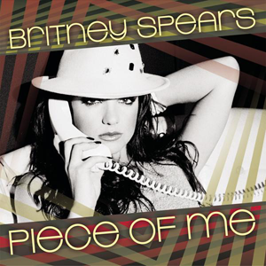 Piece of Me (Britney Spears song) - Image: Piece of Me