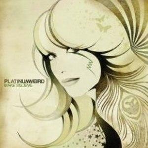 Make Believe (Platinum Weird album) - Image: Platinum Weird Make Believe