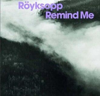 Remind Me (Röyksopp song) - Image: Royksopp Remind Me 221349