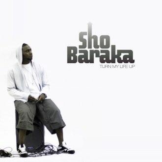 Turn My Life Up - Image: Sho Baraka Turn My Life Upcover