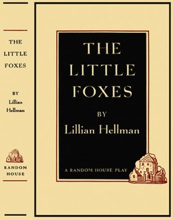 <i>The Little Foxes</i> Play by Lillian Hellman