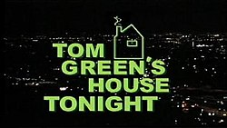 Tom Green's House Tonight.jpg