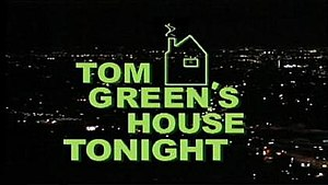 Tom Green's House Tonight - Tom Green's House Tonight title card