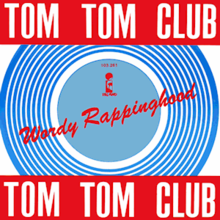 Tom Tom Club - Wordy Rappinghood.png