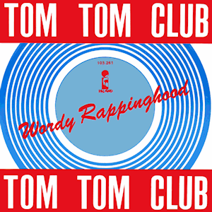 Wordy Rappinghood - Image: Tom Tom Club Wordy Rappinghood