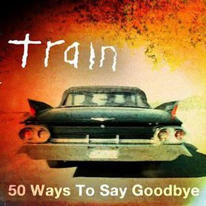 50 Ways to Say Goodbye - Image: Train 50 Ways to Say Goodbye