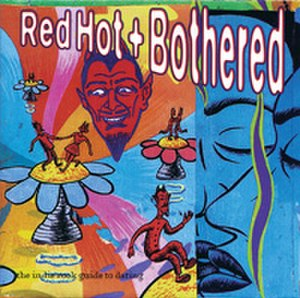 Red Hot Organization - Red Hot + Bothered