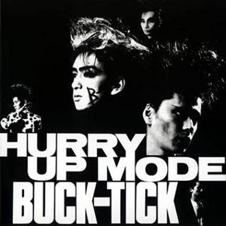 Hurry Up Mode - Image: Buck Tick Hurry Up Mode