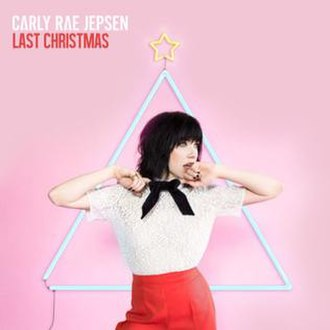 Last Christmas - Image: Carly Rae Jepsen Last Christmas single cover