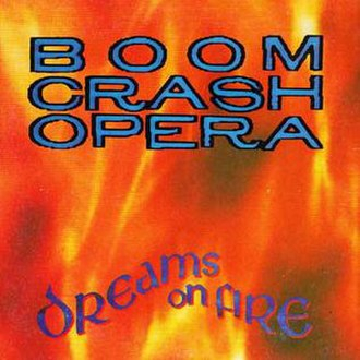 Dreams on Fire - Image: Dreams on Fire by Boom Crash Opera