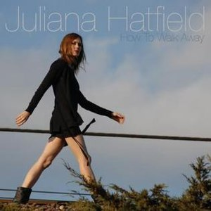 How to Walk Away - Image: Julianahatfieldhowto walkaway