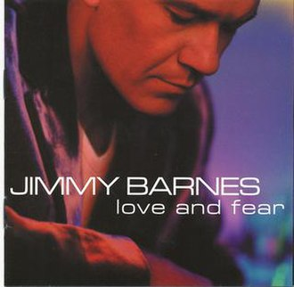 Love and Fear (album) - Image: Love and Fear Jimmy Barnes