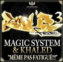 FATIGUE CHEB TÉLÉCHARGER KHALED 2009 MEME SYSTEM FT MAGIC PAS