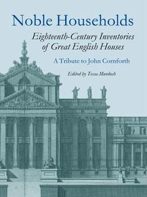 John Cornforth (historian) - Noble Households edited by Tessa Murdoch