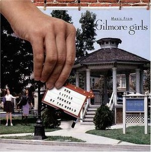 Our Little Corner of the World: Music from Gilmore Girls - Image: Our Little Corner
