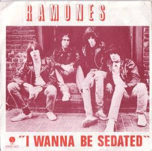 I Wanna Be Sedated - Image: Ramones I Wanna Be Sedated cover