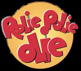 <i>Rolie Polie Olie</i>