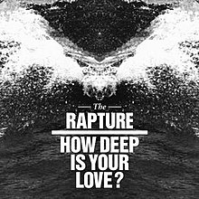 How Deep Is Your Love The Rapture Song Wikipedia