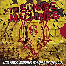 The Suicide Machines - War Profiteering Is Killing Us All cover.jpg
