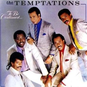 To Be Continued... (Temptations album) - Image: The Temptations, To Be Continued Album Art