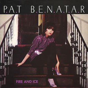 "Fire and Ice (Pat Benatar song) - Image: The single cover of ""Fire and Ice"""