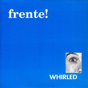 Whirled (EP) - Image: Whirled (EP) by Frente!