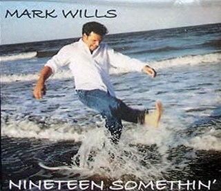 19 Somethin single by Mark Wills