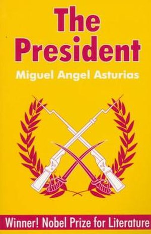 Miguel Ángel Asturias - A translation of El Señor Presidente, one of Asturias's best-known works.
