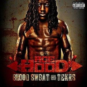 Blood, Sweat & Tears (Ace Hood album) - Image: BLOODSWEATANDTEARSCO VER