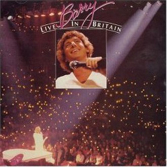 Barry Live in Britain - Image: Barry Live in Britain (Barry Manilow album cover art)
