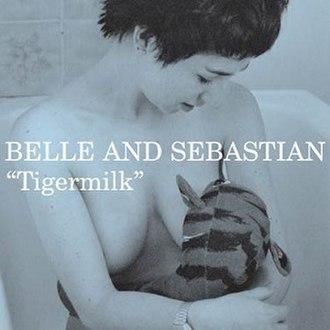 Tigermilk - Image: Belle And Sebastian Tigermilk