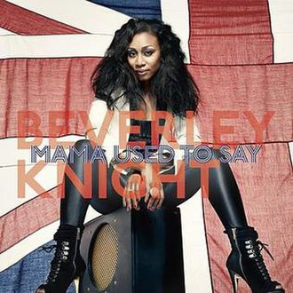 Mama Used to Say - Image: Beverley Knight Mama Used To Say