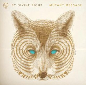 "Mutant Message - Image: By Divine Right's ""Mutant Message"" Front Cover"