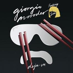 Déjà Vu (Giorgio Moroder song) - Image: Déjà Vu (Giorgio Moroder & Sia song)