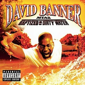 MTA2: Baptized in Dirty Water - Image: David Banner MTA2 Baptized in Dirty Water album cover