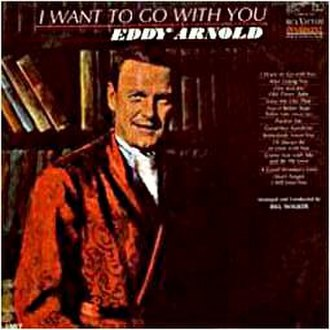I Want to Go with You (album) - Image: Eddy Arnold I Want To Go