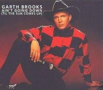 Ain't Goin' Down ('Til the Sun Comes Up) - Image: Garth Brooks Ain't Goin' Down