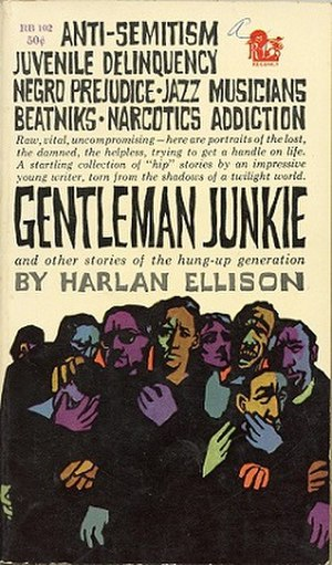 Gentleman Junkie and Other Stories of the Hung-Up Generation - First edition