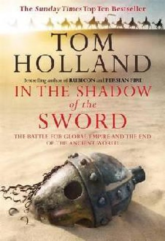 In the Shadow of the Sword (book) - Image: In The Shadow Of The Sword, The Battle for Global Empire and the End of the Ancient World