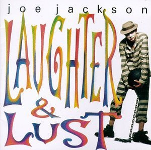 Laughter & Lust - Image: Joe Jackson Laughter And Lust